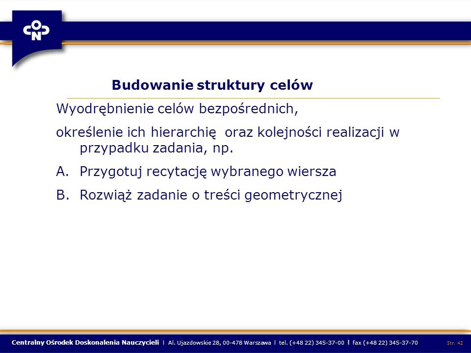Centralny Ośrodek Doskonalenia Nauczycieli l Al. Ujazdowskie 28, 00-478 Warszawa l tel. (+48 22) 345-37-00 l fax (+48 22) 345-37-70 Str. 42 Budowanie