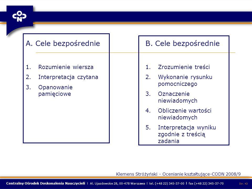 Centralny Ośrodek Doskonalenia Nauczycieli l Al. Ujazdowskie 28, 00-478 Warszawa l tel. (+48 22) 345-37-00 l fax (+48 22) 345-37-70 Str. 43 A. Cele be