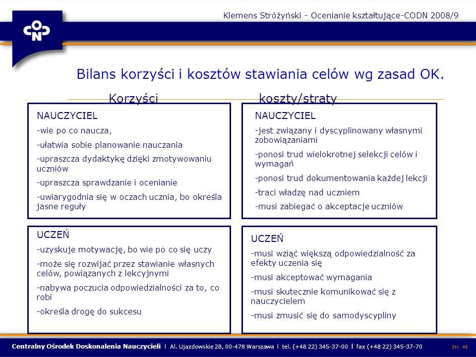 Centralny Ośrodek Doskonalenia Nauczycieli l Al. Ujazdowskie 28, 00-478 Warszawa l tel. (+48 22) 345-37-00 l fax (+48 22) 345-37-70 Str. 46 Bilans kor