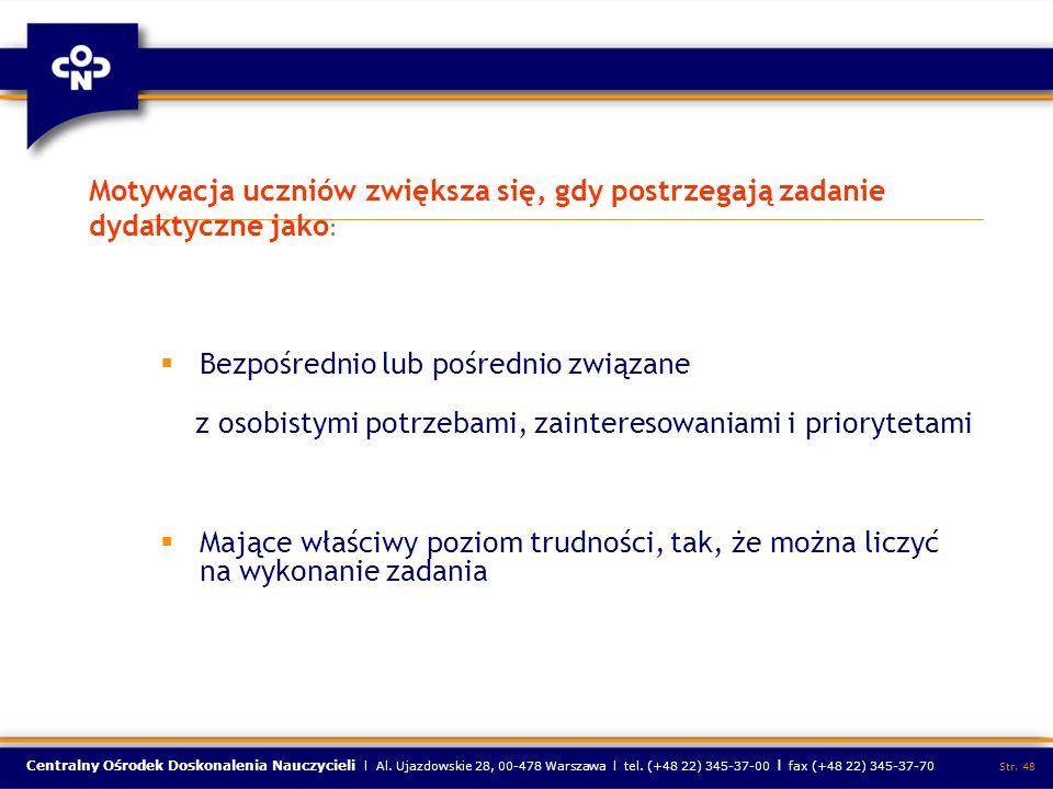 Centralny Ośrodek Doskonalenia Nauczycieli l Al. Ujazdowskie 28, 00-478 Warszawa l tel. (+48 22) 345-37-00 l fax (+48 22) 345-37-70 Str. 48 Motywacja