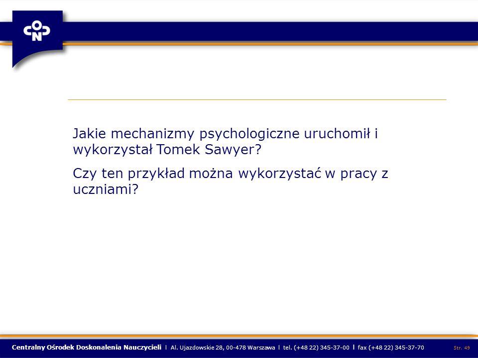 Centralny Ośrodek Doskonalenia Nauczycieli l Al. Ujazdowskie 28, 00-478 Warszawa l tel. (+48 22) 345-37-00 l fax (+48 22) 345-37-70 Str. 49 Jakie mech