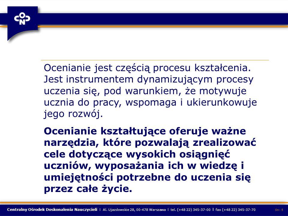 Centralny Ośrodek Doskonalenia Nauczycieli l Al. Ujazdowskie 28, 00-478 Warszawa l tel. (+48 22) 345-37-00 l fax (+48 22) 345-37-70 Str. 5 Ocenianie j