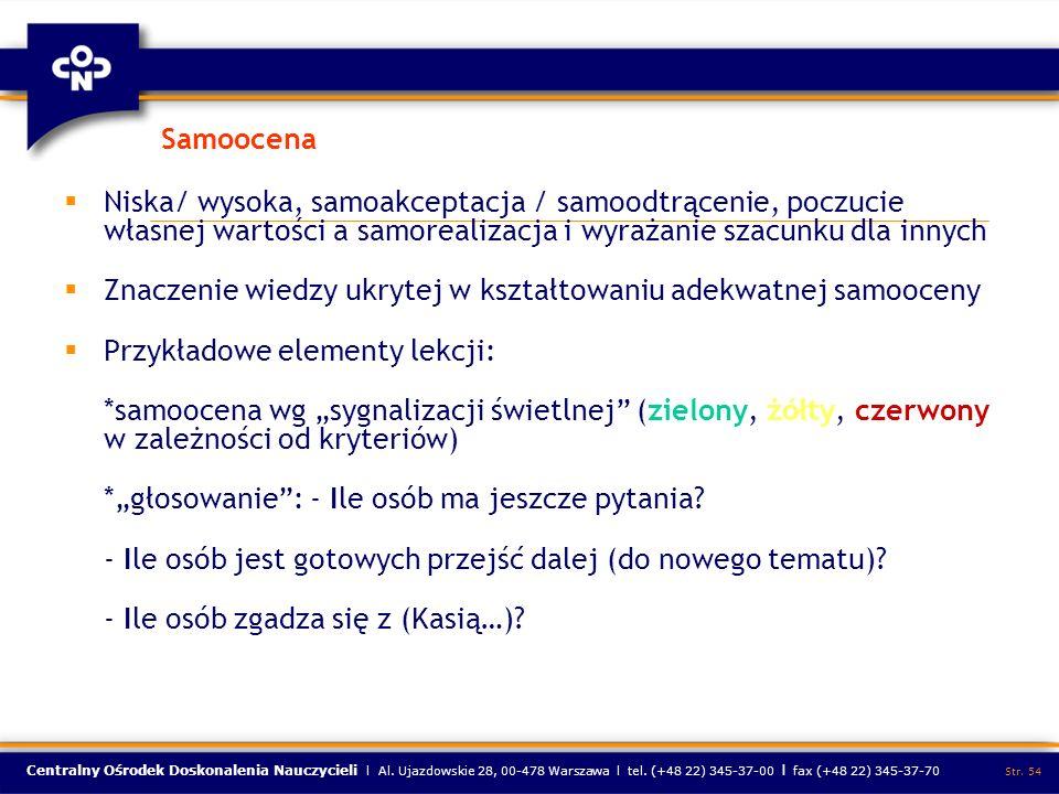 Centralny Ośrodek Doskonalenia Nauczycieli l Al. Ujazdowskie 28, 00-478 Warszawa l tel. (+48 22) 345-37-00 l fax (+48 22) 345-37-70 Str. 54 Samoocena