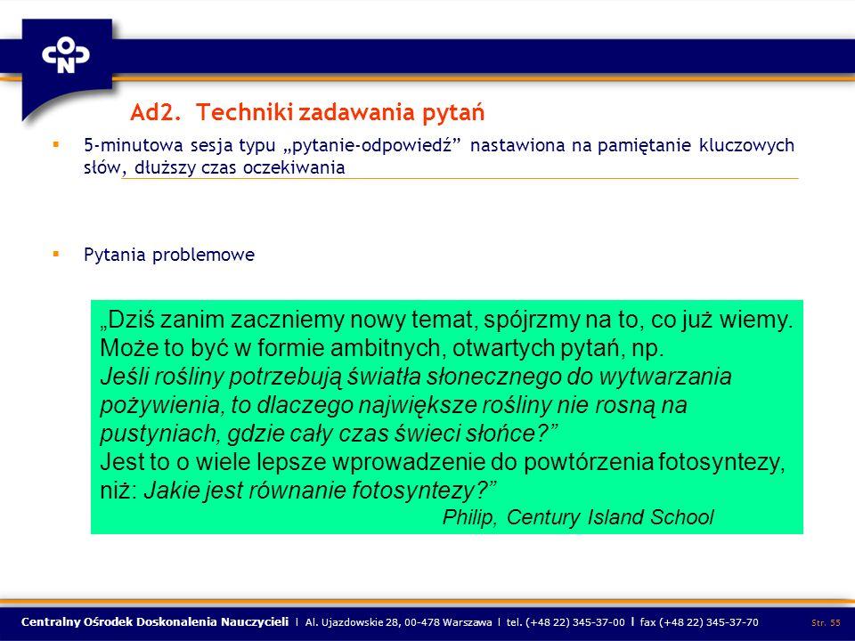 Centralny Ośrodek Doskonalenia Nauczycieli l Al. Ujazdowskie 28, 00-478 Warszawa l tel. (+48 22) 345-37-00 l fax (+48 22) 345-37-70 Str. 55 Ad2. Techn