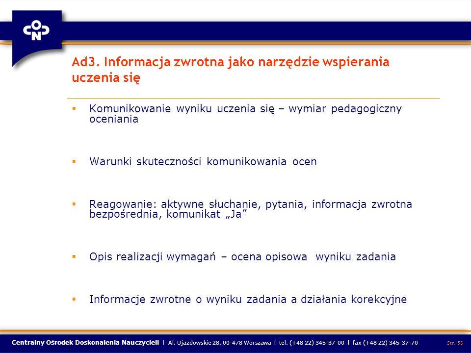 Centralny Ośrodek Doskonalenia Nauczycieli l Al. Ujazdowskie 28, 00-478 Warszawa l tel. (+48 22) 345-37-00 l fax (+48 22) 345-37-70 Str. 56 Ad3. Infor