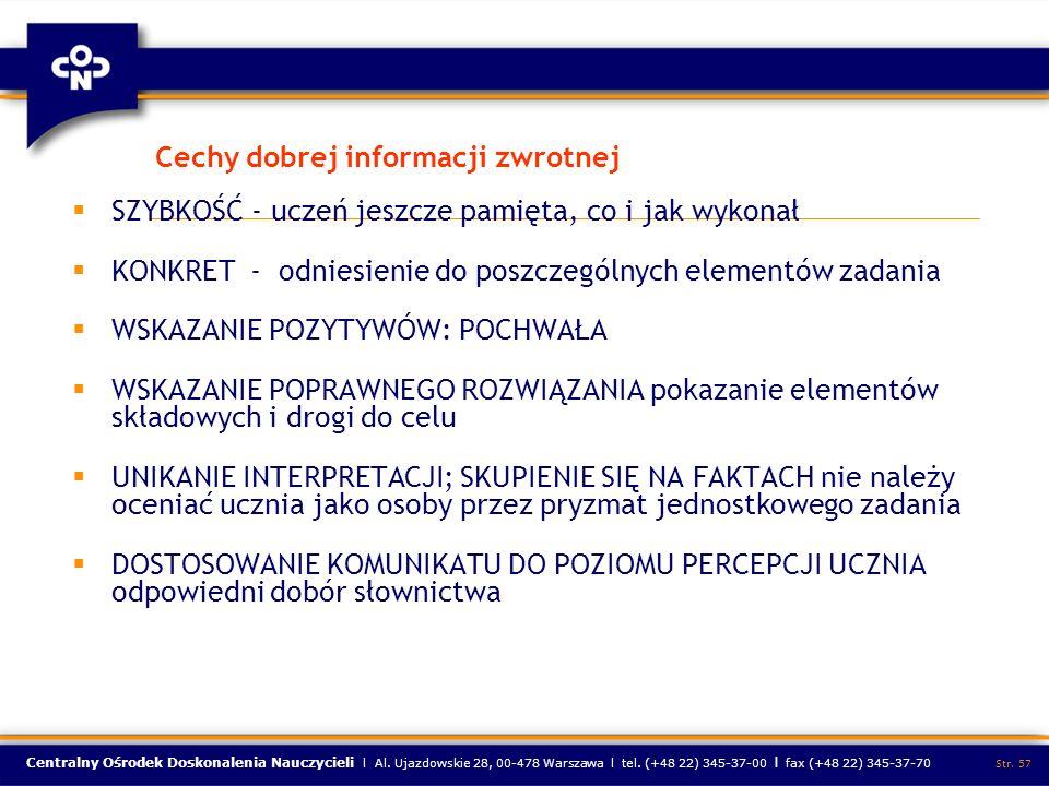 Centralny Ośrodek Doskonalenia Nauczycieli l Al. Ujazdowskie 28, 00-478 Warszawa l tel. (+48 22) 345-37-00 l fax (+48 22) 345-37-70 Str. 57 Cechy dobr