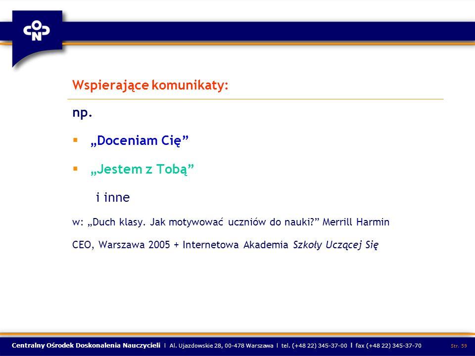 Centralny Ośrodek Doskonalenia Nauczycieli l Al. Ujazdowskie 28, 00-478 Warszawa l tel. (+48 22) 345-37-00 l fax (+48 22) 345-37-70 Str. 59 Wspierając