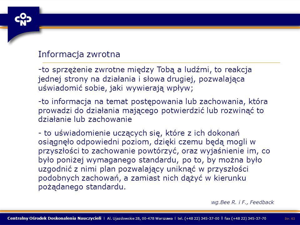 Centralny Ośrodek Doskonalenia Nauczycieli l Al. Ujazdowskie 28, 00-478 Warszawa l tel. (+48 22) 345-37-00 l fax (+48 22) 345-37-70 Str. 63 Informacja