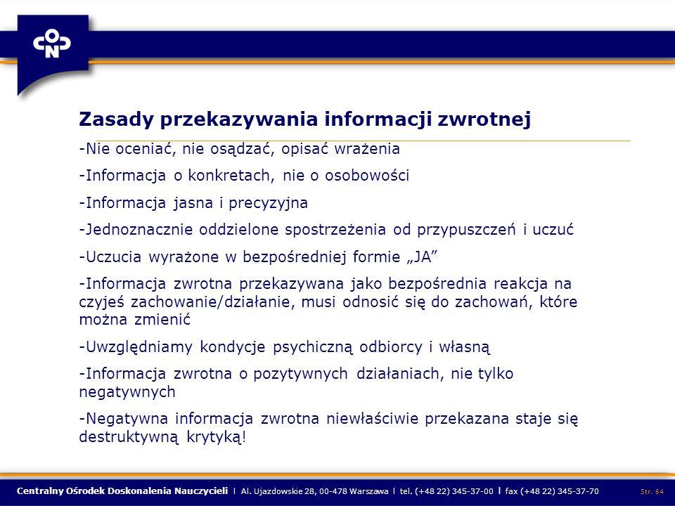Centralny Ośrodek Doskonalenia Nauczycieli l Al. Ujazdowskie 28, 00-478 Warszawa l tel. (+48 22) 345-37-00 l fax (+48 22) 345-37-70 Str. 64 Zasady prz