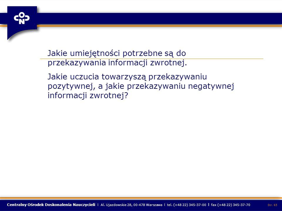Centralny Ośrodek Doskonalenia Nauczycieli l Al. Ujazdowskie 28, 00-478 Warszawa l tel. (+48 22) 345-37-00 l fax (+48 22) 345-37-70 Str. 65 Jakie umie