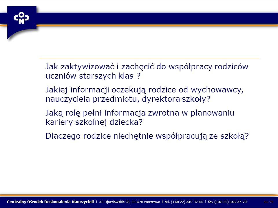 Centralny Ośrodek Doskonalenia Nauczycieli l Al. Ujazdowskie 28, 00-478 Warszawa l tel. (+48 22) 345-37-00 l fax (+48 22) 345-37-70 Str. 73 Jak zaktyw