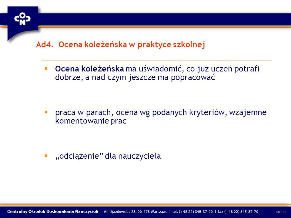 Centralny Ośrodek Doskonalenia Nauczycieli l Al. Ujazdowskie 28, 00-478 Warszawa l tel. (+48 22) 345-37-00 l fax (+48 22) 345-37-70 Str. 74 Ad4. Ocena