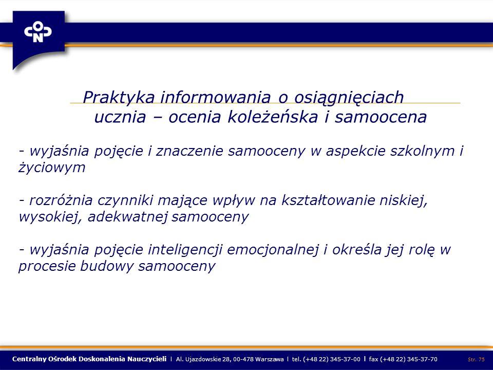 Centralny Ośrodek Doskonalenia Nauczycieli l Al. Ujazdowskie 28, 00-478 Warszawa l tel. (+48 22) 345-37-00 l fax (+48 22) 345-37-70 Str. 75 Praktyka i