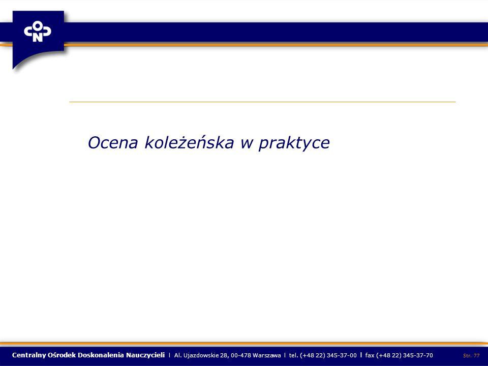 Centralny Ośrodek Doskonalenia Nauczycieli l Al. Ujazdowskie 28, 00-478 Warszawa l tel. (+48 22) 345-37-00 l fax (+48 22) 345-37-70 Str. 77 Ocena kole