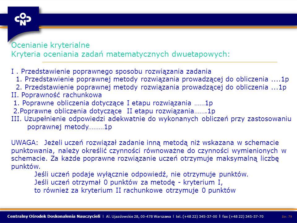 Centralny Ośrodek Doskonalenia Nauczycieli l Al. Ujazdowskie 28, 00-478 Warszawa l tel. (+48 22) 345-37-00 l fax (+48 22) 345-37-70 Str. 79 Ocenianie