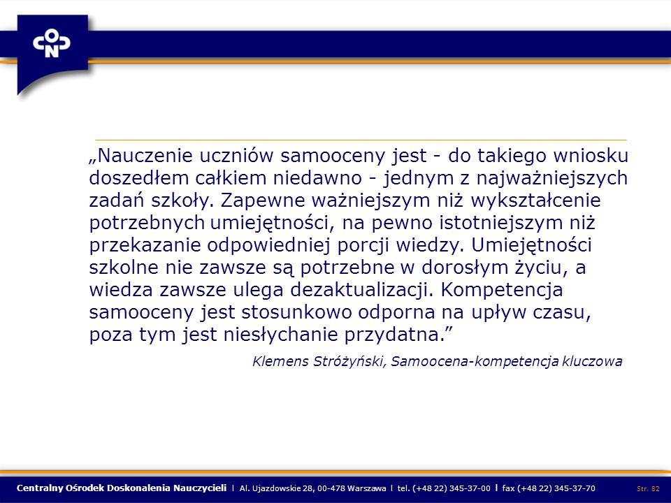 Centralny Ośrodek Doskonalenia Nauczycieli l Al. Ujazdowskie 28, 00-478 Warszawa l tel. (+48 22) 345-37-00 l fax (+48 22) 345-37-70 Str. 82 Nauczenie
