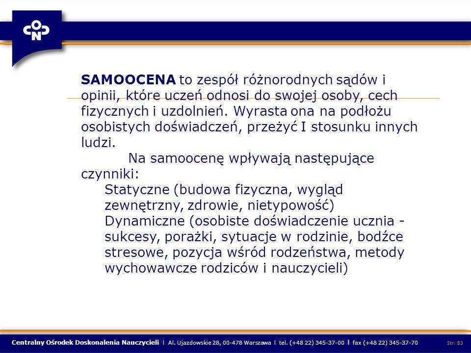 Centralny Ośrodek Doskonalenia Nauczycieli l Al. Ujazdowskie 28, 00-478 Warszawa l tel. (+48 22) 345-37-00 l fax (+48 22) 345-37-70 Str. 83 SAMOOCENA