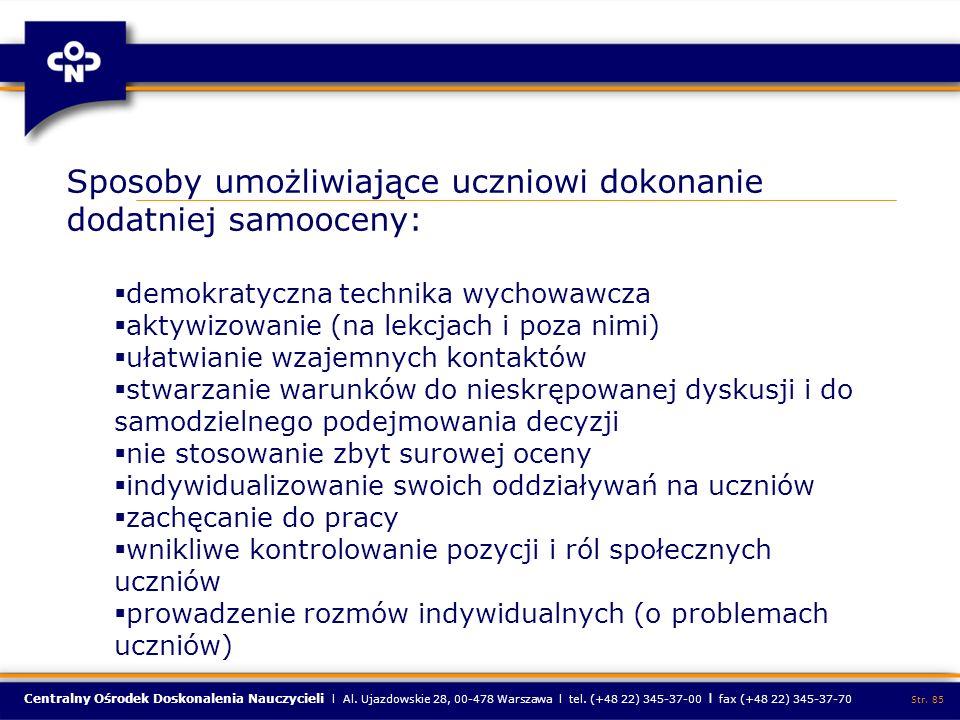 Centralny Ośrodek Doskonalenia Nauczycieli l Al. Ujazdowskie 28, 00-478 Warszawa l tel. (+48 22) 345-37-00 l fax (+48 22) 345-37-70 Str. 85 Sposoby um