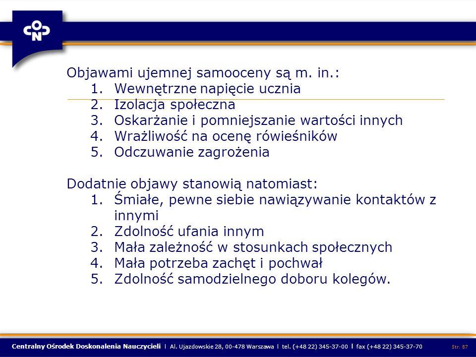 Centralny Ośrodek Doskonalenia Nauczycieli l Al. Ujazdowskie 28, 00-478 Warszawa l tel. (+48 22) 345-37-00 l fax (+48 22) 345-37-70 Str. 87 Objawami u