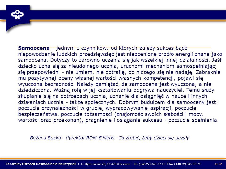 Centralny Ośrodek Doskonalenia Nauczycieli l Al. Ujazdowskie 28, 00-478 Warszawa l tel. (+48 22) 345-37-00 l fax (+48 22) 345-37-70 Str. 89 Samoocena