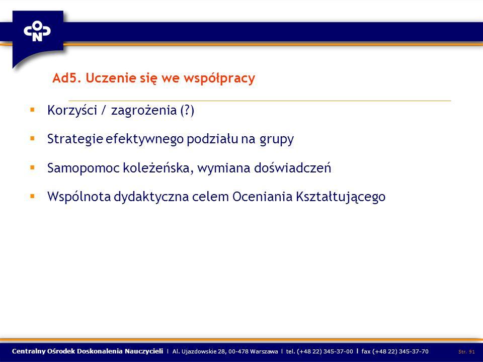 Centralny Ośrodek Doskonalenia Nauczycieli l Al. Ujazdowskie 28, 00-478 Warszawa l tel. (+48 22) 345-37-00 l fax (+48 22) 345-37-70 Str. 91 Ad5. Uczen