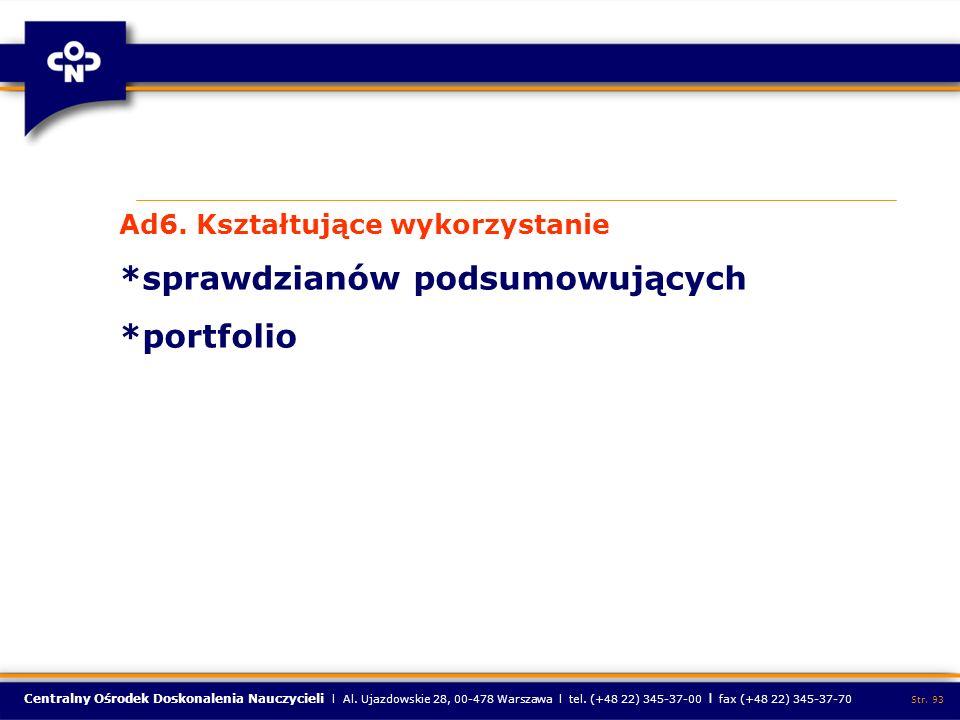Centralny Ośrodek Doskonalenia Nauczycieli l Al. Ujazdowskie 28, 00-478 Warszawa l tel. (+48 22) 345-37-00 l fax (+48 22) 345-37-70 Str. 93 Ad6. Kszta