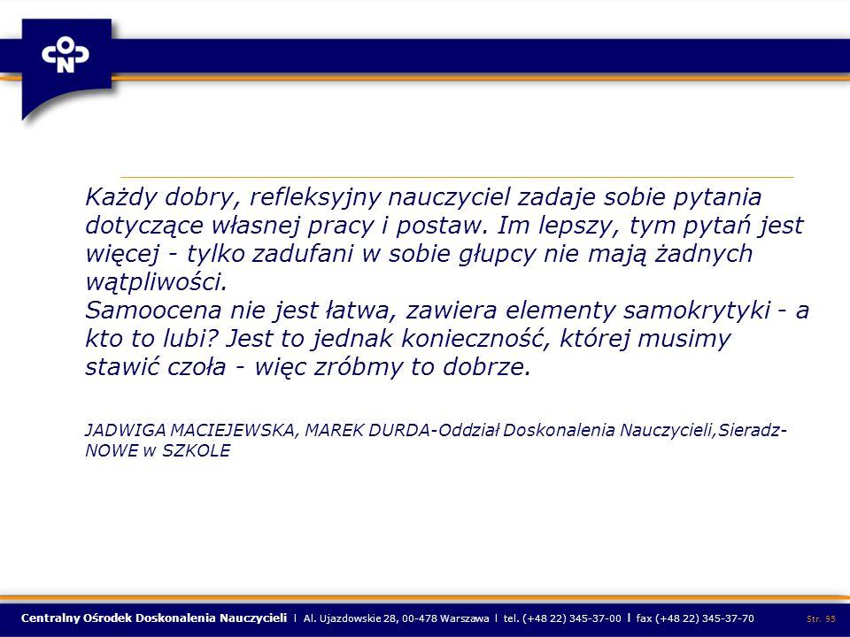 Centralny Ośrodek Doskonalenia Nauczycieli l Al. Ujazdowskie 28, 00-478 Warszawa l tel. (+48 22) 345-37-00 l fax (+48 22) 345-37-70 Str. 95 Każdy dobr
