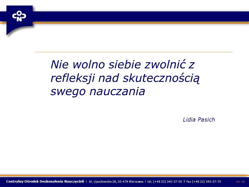 Centralny Ośrodek Doskonalenia Nauczycieli l Al. Ujazdowskie 28, 00-478 Warszawa l tel. (+48 22) 345-37-00 l fax (+48 22) 345-37-70 Str. 96 Nie wolno