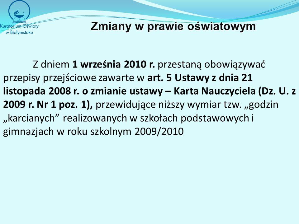 Z dniem 1 września 2010 r. przestaną obowiązywać przepisy przejściowe zawarte w art. 5 Ustawy z dnia 21 listopada 2008 r. o zmianie ustawy – Karta Nau