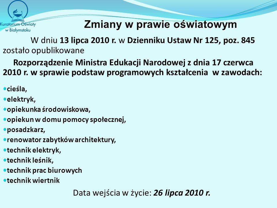 W dniu 13 lipca 2010 r. w Dzienniku Ustaw Nr 125, poz. 845 zostało opublikowane Rozporządzenie Ministra Edukacji Narodowej z dnia 17 czerwca 2010 r. w