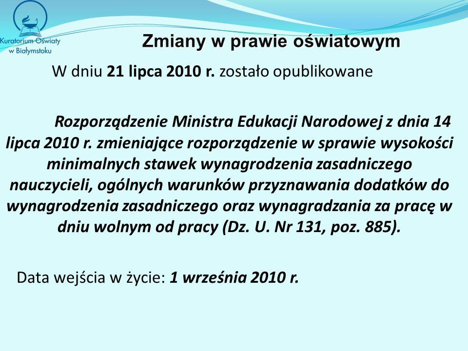 W dniu 21 lipca 2010 r. zostało opublikowane Rozporządzenie Ministra Edukacji Narodowej z dnia 14 lipca 2010 r. zmieniające rozporządzenie w sprawie w