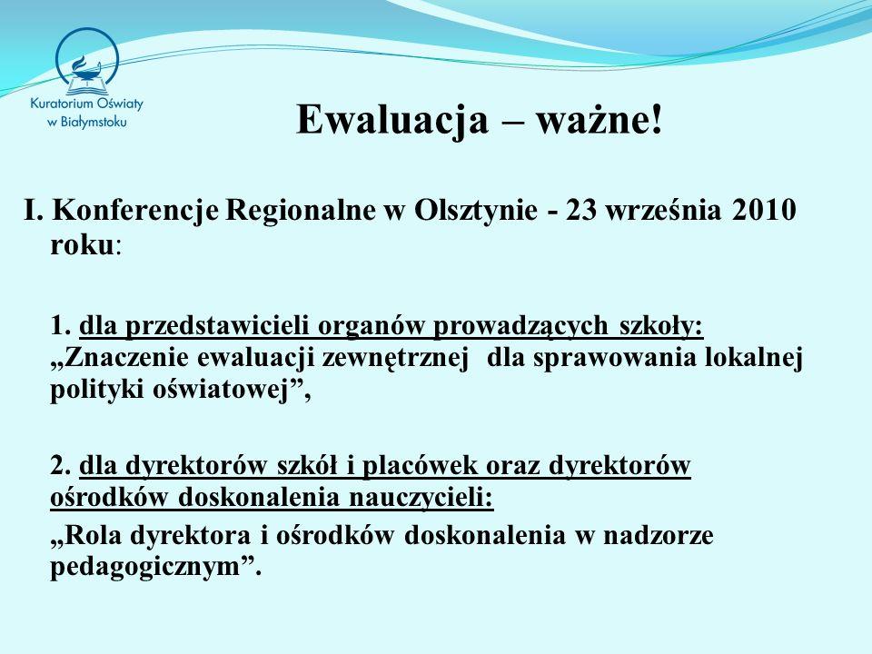 Ewaluacja – ważne.I. Konferencje Regionalne w Olsztynie - 23 września 2010 roku: 1.