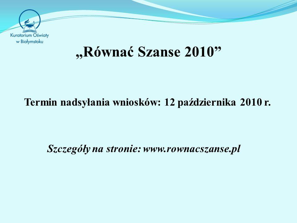 Równać Szanse 2010 Termin nadsyłania wniosków: 12 października 2010 r.