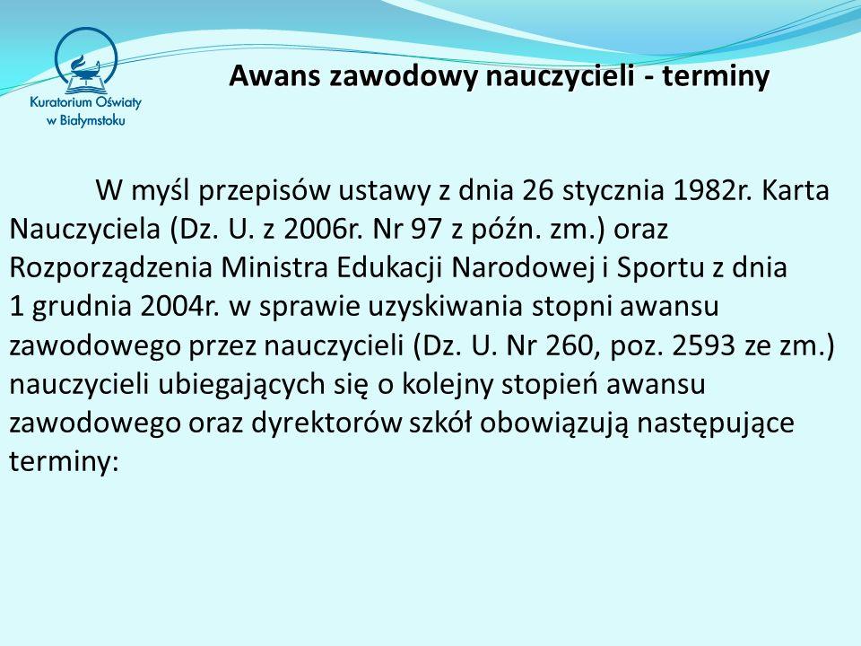 W myśl przepisów ustawy z dnia 26 stycznia 1982r. Karta Nauczyciela (Dz. U. z 2006r. Nr 97 z późn. zm.) oraz Rozporządzenia Ministra Edukacji Narodowe