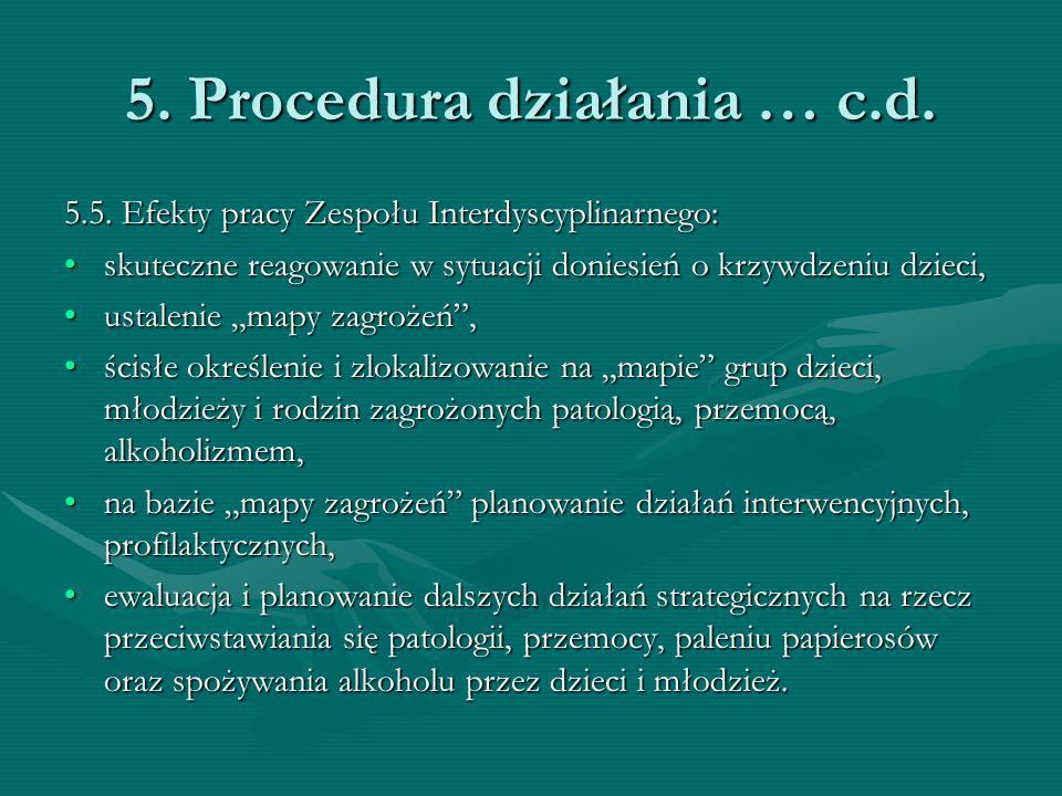 5. Procedura działania … c.d. 5.5. Efekty pracy Zespołu Interdyscyplinarnego: skuteczne reagowanie w sytuacji doniesień o krzywdzeniu dzieci,skuteczne