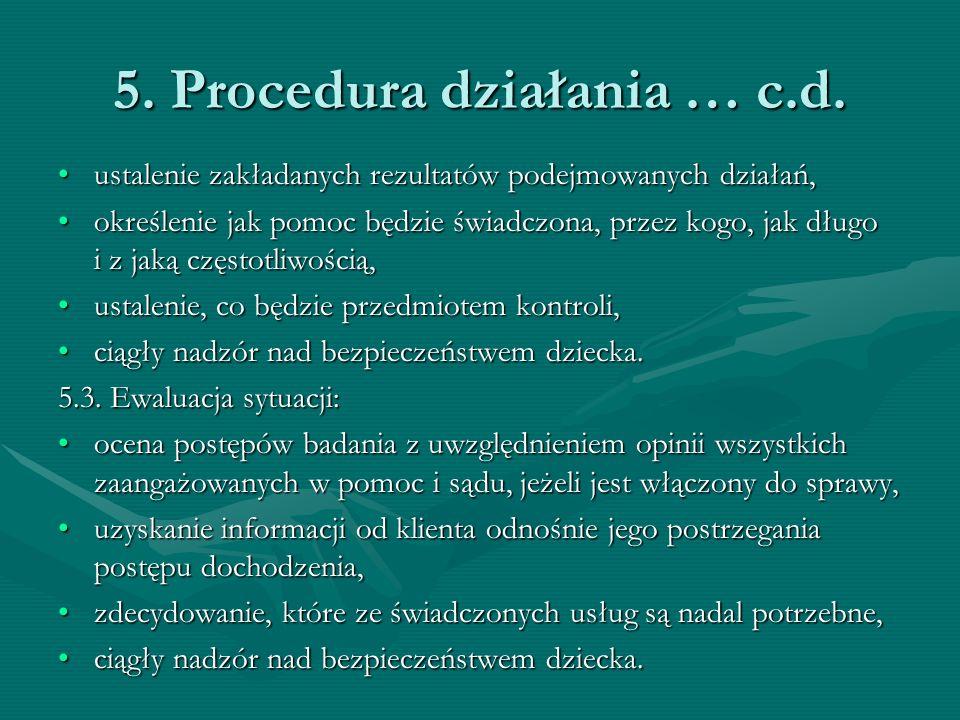 5. Procedura działania … c.d. ustalenie zakładanych rezultatów podejmowanych działań,ustalenie zakładanych rezultatów podejmowanych działań, określeni