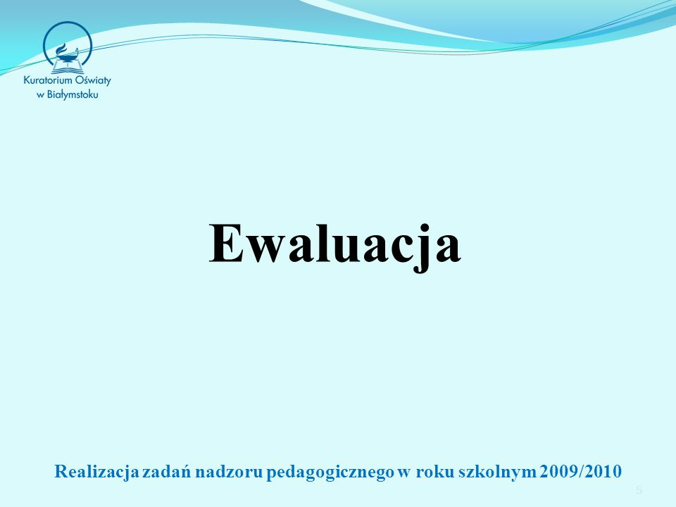 6 Szkolenie dyrektorów + 10 powiatowych konferencji dla wszystkich dyrektorów szkół/placówek województwa podlaskiego Lp.Forma szkolenia Liczba przeszkolonych dyrektorów 1Szkolenia z ewaluacji zewnętrznej (całościowa - Kraków)4 2Szkolenia z ewaluacji zewnętrznej i wewnętrznej (4-dniowe - Otwock)12 3Szkolenia z ewaluacji wewnętrznej (3-dniowe - Otwock)69 Realizacja zadań nadzoru pedagogicznego w roku szkolnym 2009/2010
