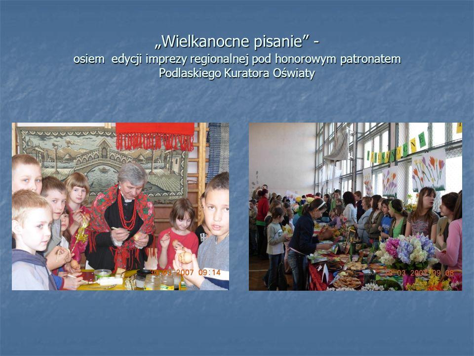 Wielkanocne pisanie - osiem edycji imprezy regionalnej pod honorowym patronatem Podlaskiego Kuratora Oświaty