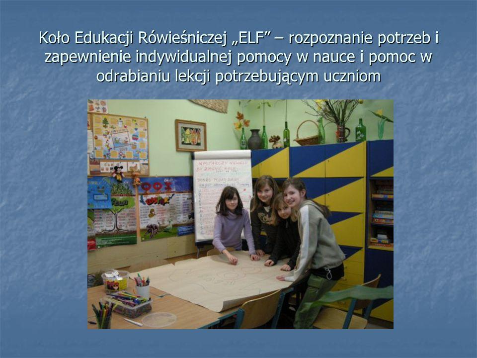 Koło Edukacji Rówieśniczej ELF – rozpoznanie potrzeb i zapewnienie indywidualnej pomocy w nauce i pomoc w odrabianiu lekcji potrzebującym uczniom