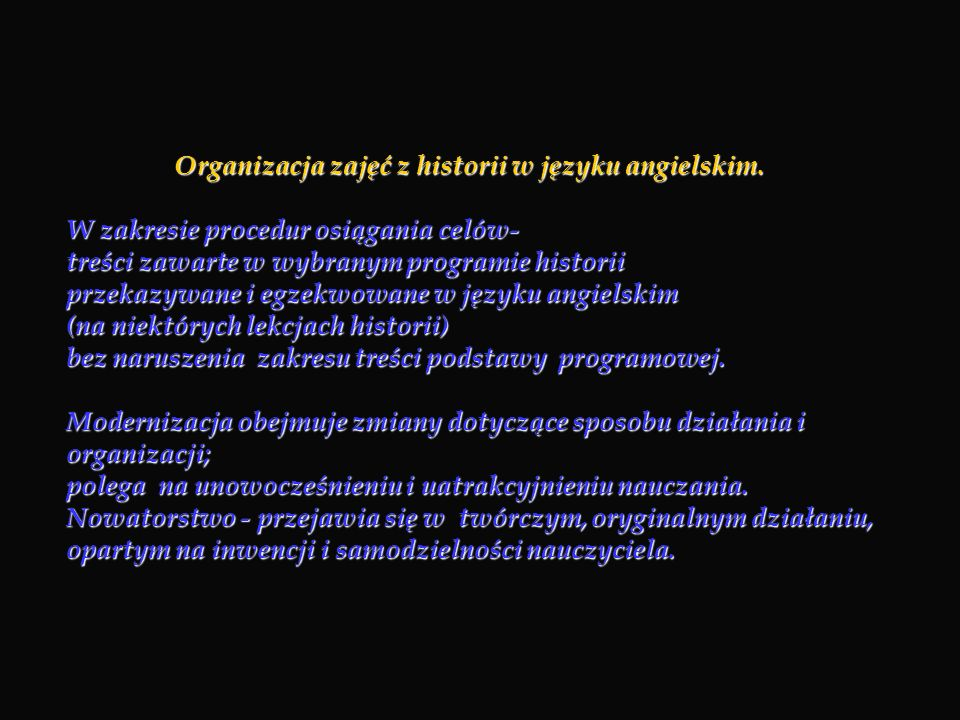 Organizacja zajęć z historii w języku angielskim. Organizacja zajęć z historii w języku angielskim. W zakresie procedur osiągania celów- treści zawart