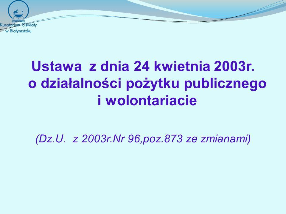 Ustawa z dnia 24 kwietnia 2003r. o działalności pożytku publicznego i wolontariacie (Dz.U.