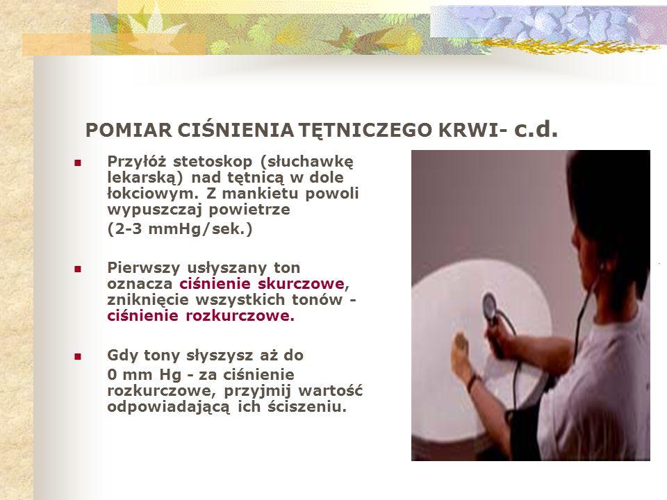 Przyłóż stetoskop (słuchawkę lekarską) nad tętnicą w dole łokciowym. Z mankietu powoli wypuszczaj powietrze (2-3 mmHg/sek.) Pierwszy usłyszany ton ozn