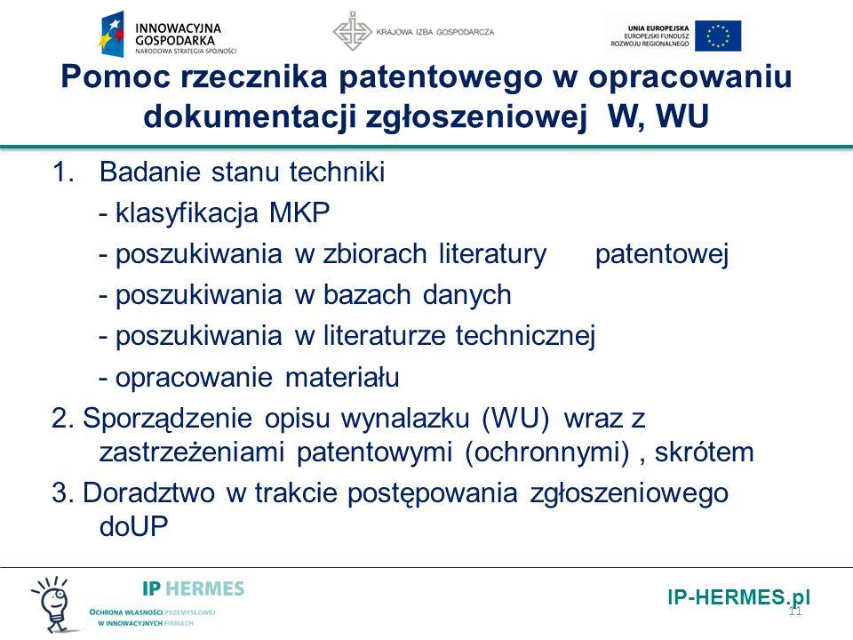 IP-HERMES.pl Pomoc rzecznika patentowego w opracowaniu dokumentacji zgłoszeniowej W, WU 1. Badanie stanu techniki - klasyfikacja MKP - poszukiwania w
