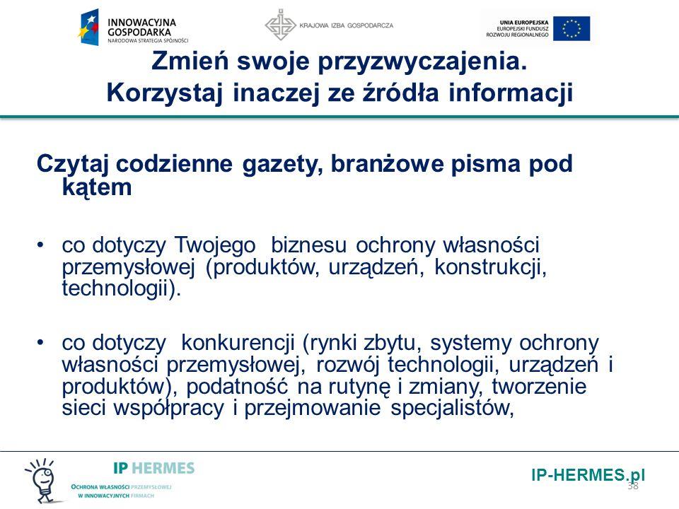 IP-HERMES.pl Zmień swoje przyzwyczajenia. Korzystaj inaczej ze źródła informacji Czytaj codzienne gazety, branżowe pisma pod kątem co dotyczy Twojego