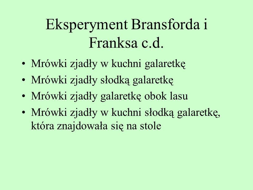 Eksperyment Bransforda i Franksa c.d. (zjadły, mrówki, galaretkę) (słodka, galaretka) (galaretka, na, stół) (w, mrówki, kuchnia) (stoczył się, głaz, g