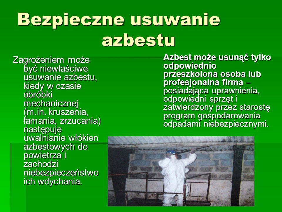 Zanim usuniemy azbest Zanim usuniemy azbest Azbest dobrze zabezpieczony i nieuszkodzony nie stanowi zagrożenia dla zdrowia, dlatego konieczne jest: Az
