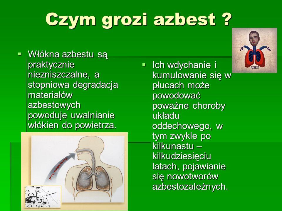 Zastosowanie azbestu Azbest ma swoje niewątpliwe zalety, takie jak: odporność na wysokie i niskie temperatury, działanie mrozu, substancji żrących, do