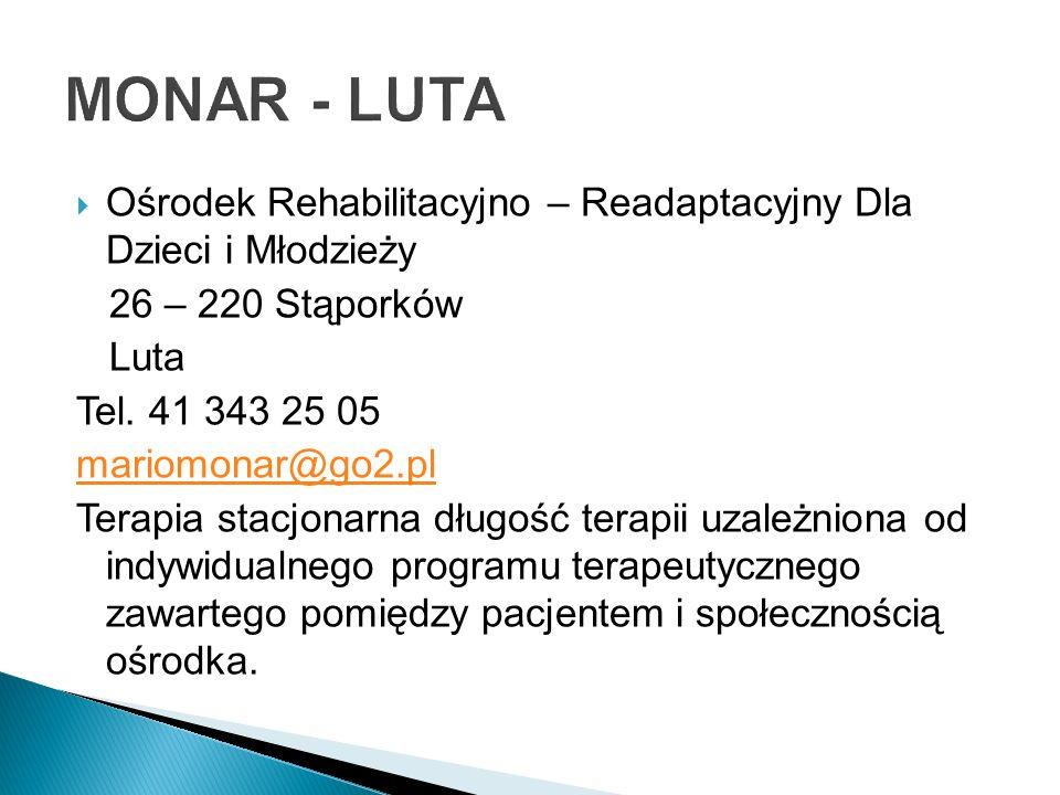 Ośrodek Rehabilitacyjno – Readaptacyjny Dla Dzieci i Młodzieży 26 – 220 Stąporków Luta Tel. 41 343 25 05 mariomonar@go2.pl Terapia stacjonarna długość