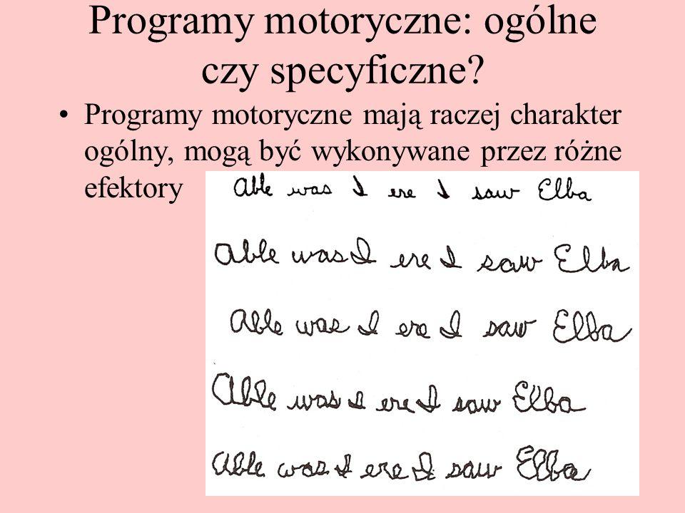 Programy motoryczne: ogólne czy specyficzne.