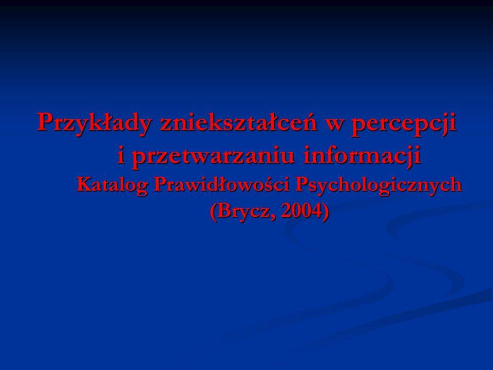 Tendencyjność człowieka w spostrzeganiu i myśleniu od dawna fascynuje psychologów.